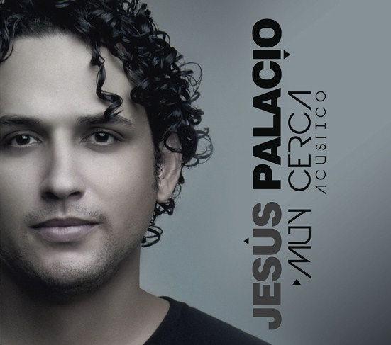 Jesús Palacio -  Muy Cerca.