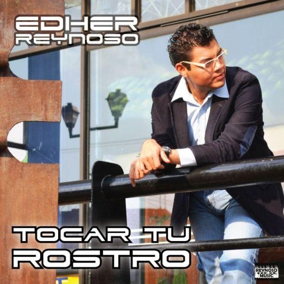 Edher Reynoso - Tocar Tu Rostro.