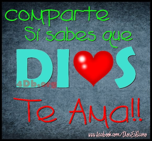 Dios Te Ama Imagenes de Dios Es Bueno Para compartir en Facebook