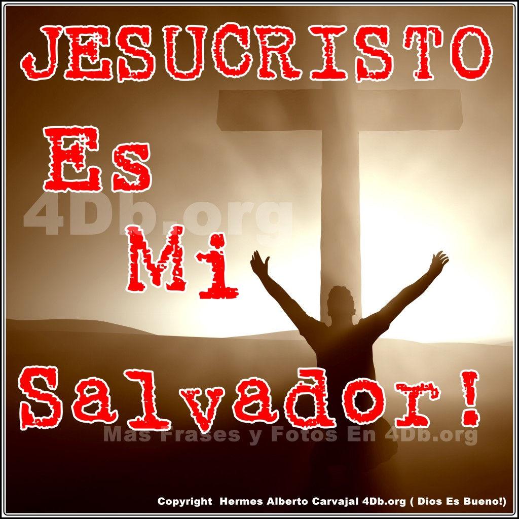 Dios Es Bueno Frases Y Reflexiones Jesucristo Es Mi Salvador