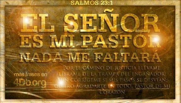 Salmo 23 versiculo 1 El Señor es mi pastor y nada me faltara imagen para compartir Dios Es Bueno (3)