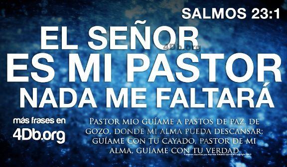 Salmo 23 versiculo 1 El Señor es mi pastor y nada me faltara imagen para compartir Dios Es Bueno (9)