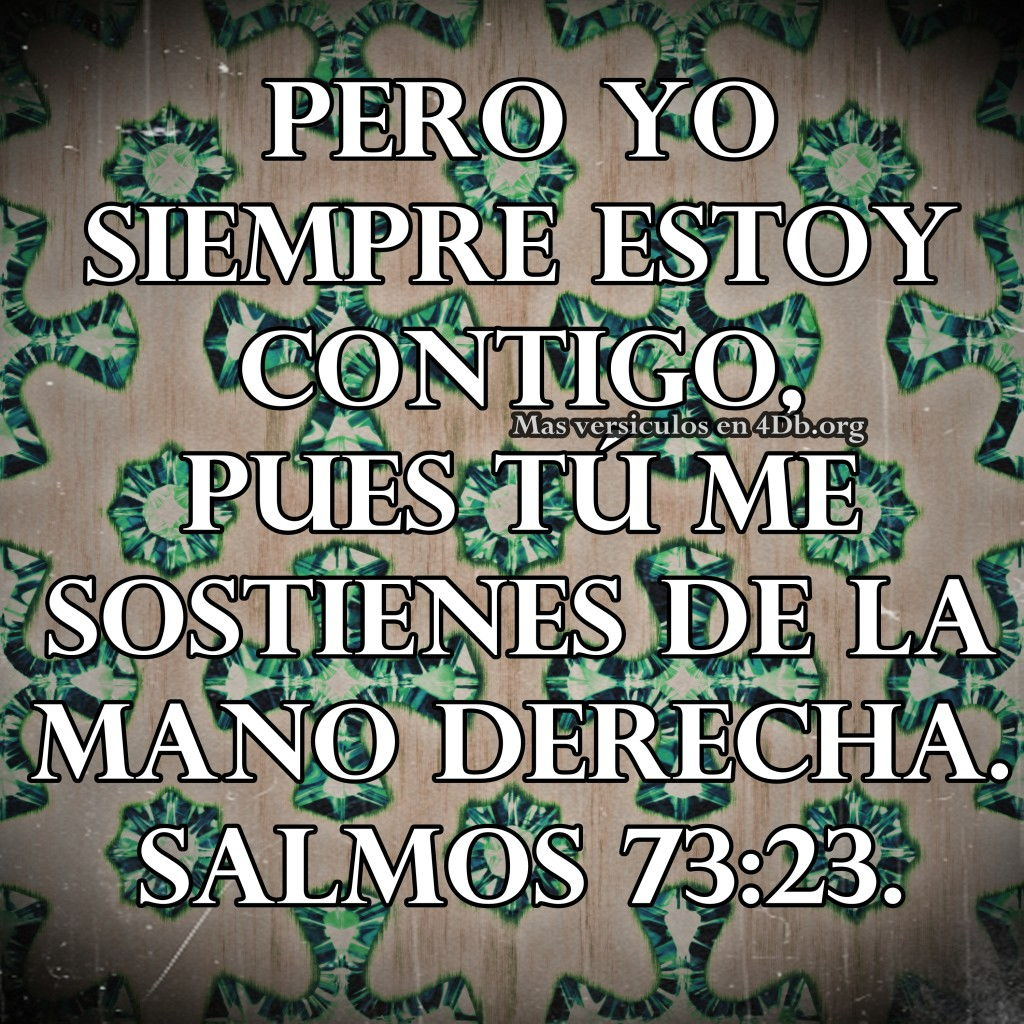 Salmos 7323 Palabras Que Fortalecen Imagenes De Dios Es Bueno Para