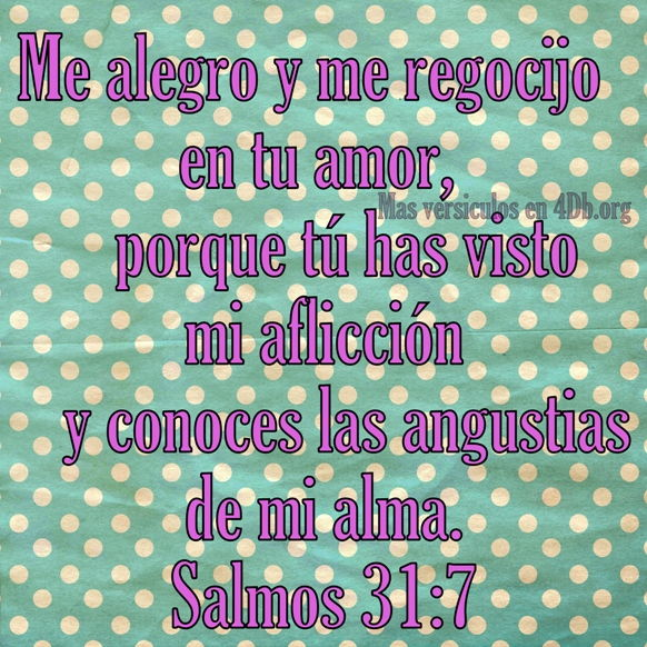 Salmos 31:7 Palabras Que Fortalecen Imagenes de Dios Es Bueno Para compartir en Facebook