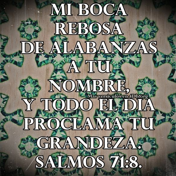 Salmos 71:8 Palabras Que Fortalecen Imagenes de Dios Es Bueno Para compartir en Facebook
