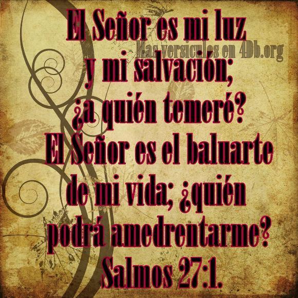 Salmos 27:1 Palabras Que Fortalecen Imagenes de Dios Es Bueno Para compartir en Facebook