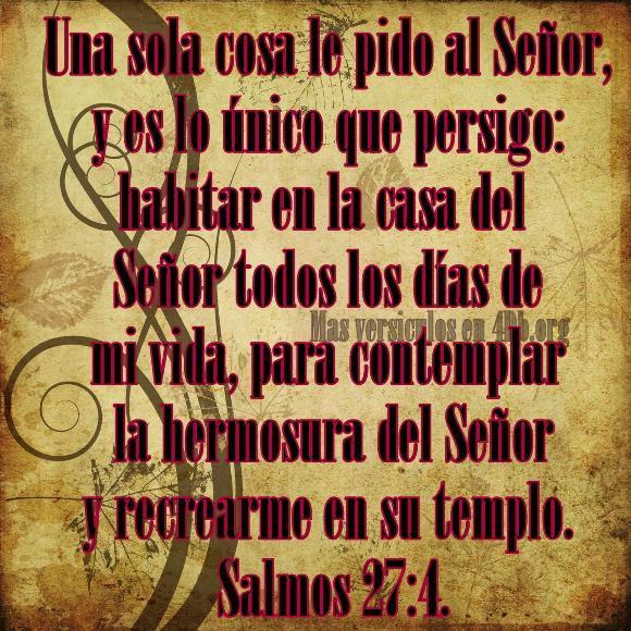 Salmos 27:4 Palabras Que Fortalecen Imagenes de Dios Es Bueno Para compartir en Facebook