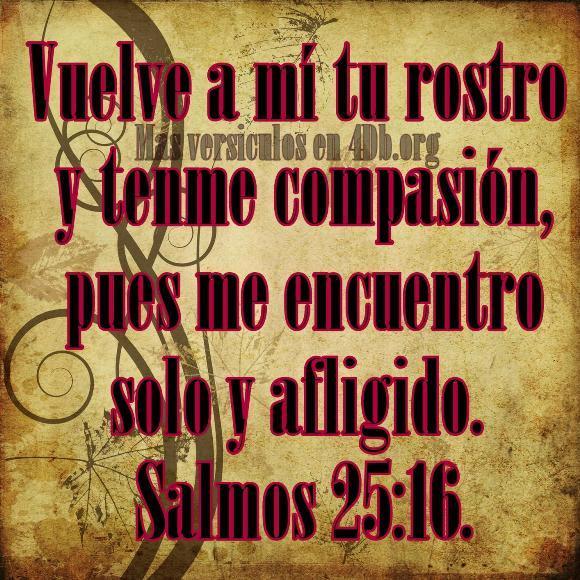 Salmos 25:16 Palabras Que Fortalecen Imagenes de Dios Es Bueno Para compartir en Facebook