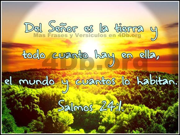 Dios Es Bueno Frases y Reflexiones Salmos 24:1.