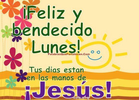 Dios Es Bueno Frases y Reflexiones Feliz y Bendecido Lunes!