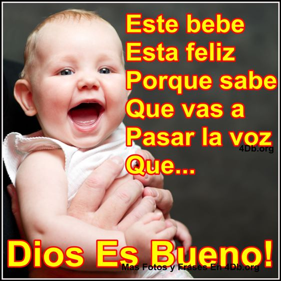 Dios Es Bueno Frases y Reflexiones Bebe Feliz.