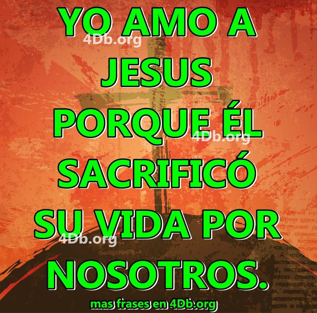 Yo Amo A Jesús Frases De Amor Dios Es Bueno Diosesbueno