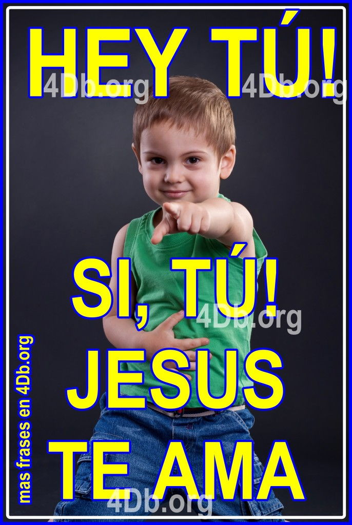 Hey tu! Jesús te ama!