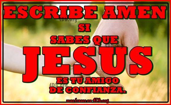 Jesús es tu amigo.