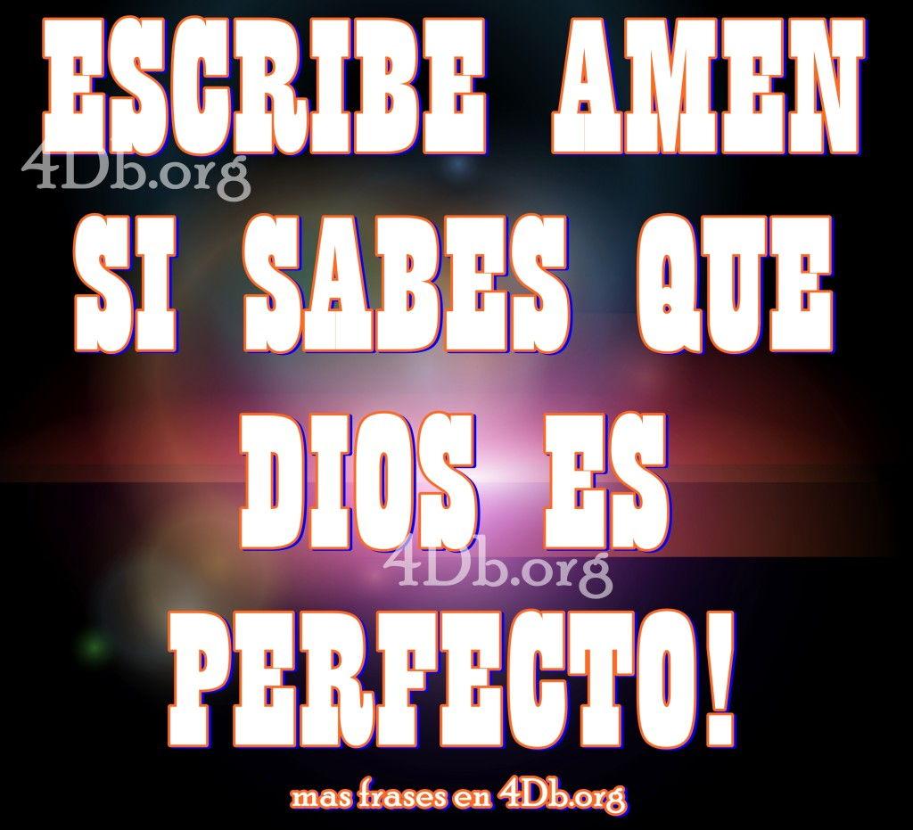 Dios Es Perfecto Frases De Amor Dios Es Bueno