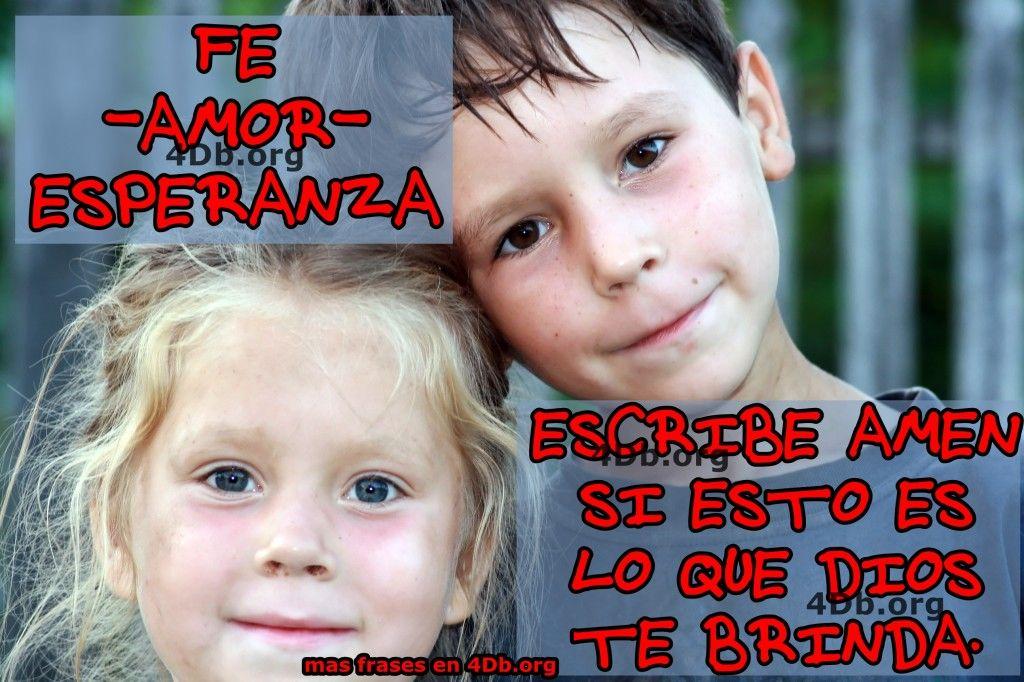 Dios Te Brinda Fe Amor Y Esperanza Frases De Amor Dios Es Bueno