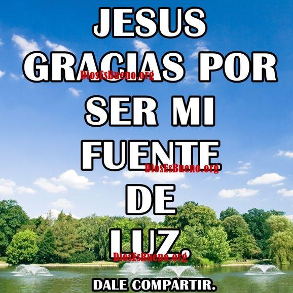 Jesús Gracias Por Ser Mi Luz