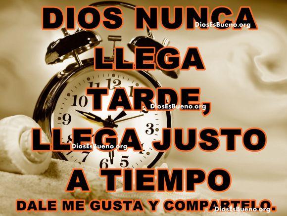 Dios nunca llega tarde
