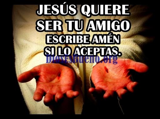 Jesús Quiere Ser Tu Amigo Escribe Amen Si Lo Aceptas