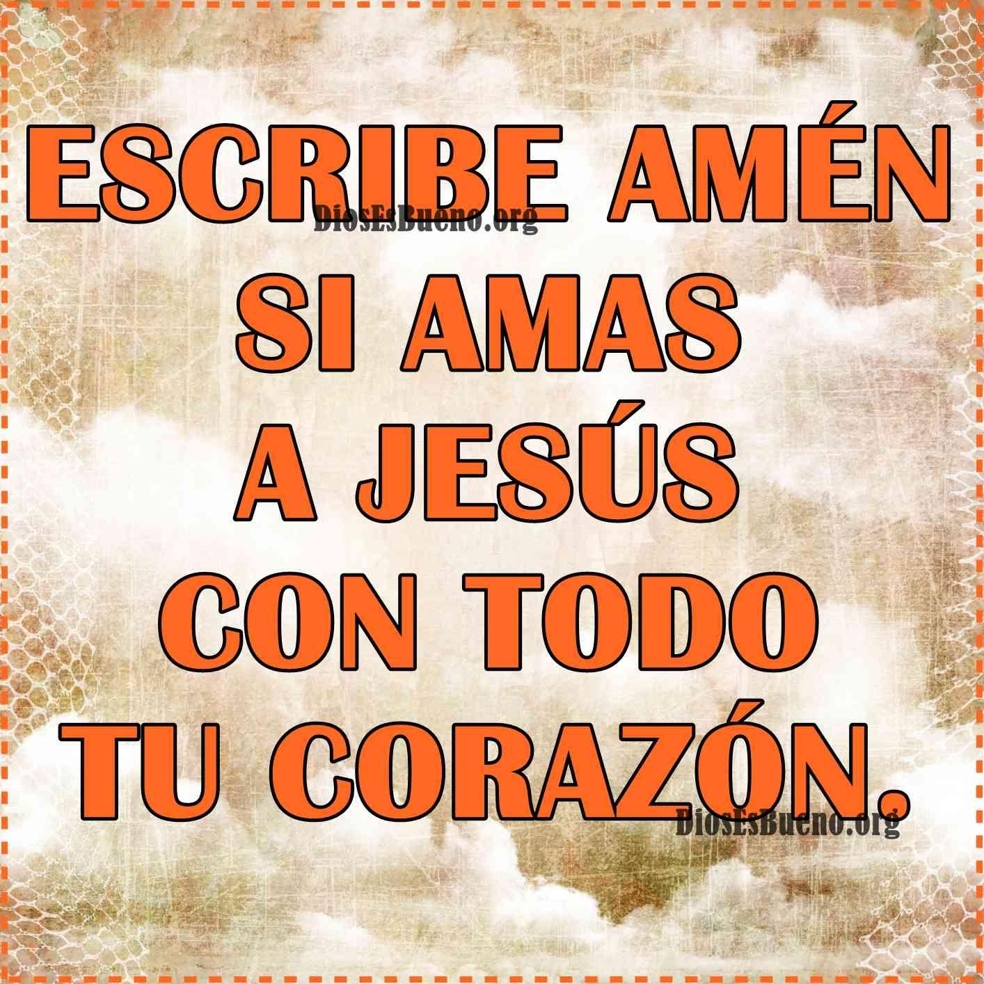 Si Amas A Jesus con todo tu corazon