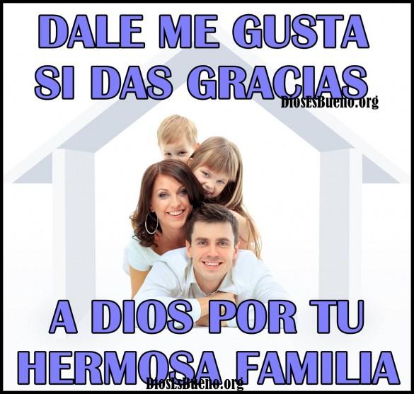 Si Das Gracias a Dios Por Tu Hermosa Familia