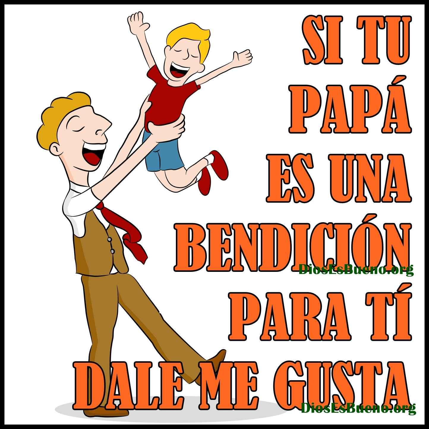 Tu Papa Es Una Bendicion