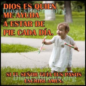 Dios Es Quien Me Ayuda A Estar De Pie Cada Día