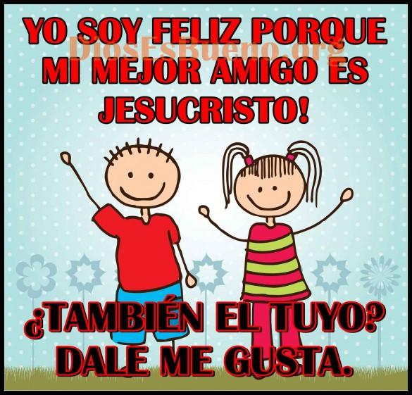 Yo soy feliz porque mi mejor es Jesucristo