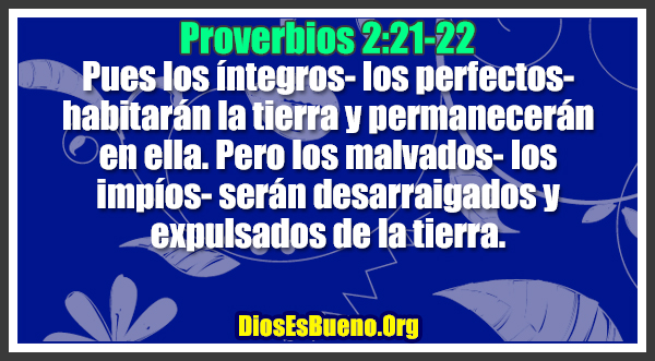 Proverbios 2:21-22