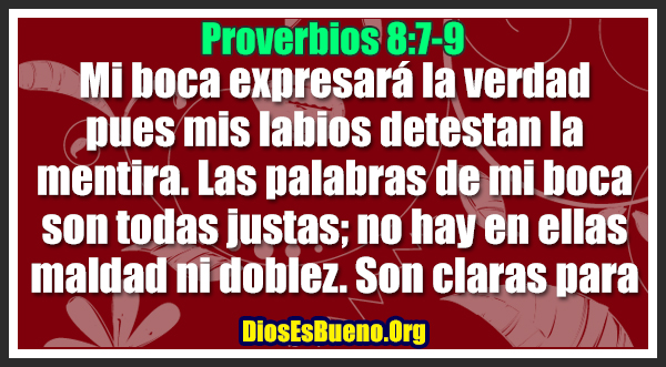Proverbios 8:7-9