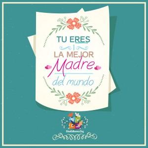 Eres la mejor madre del mundo