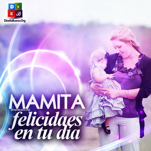 Mamita Felicidades En Tu Dia