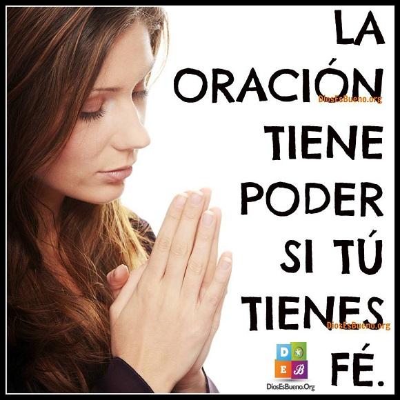 La oración tiene poder si tu tienes fe