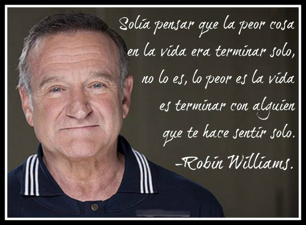 Robin Williams - No has pensado que Dios ha puesto un ángel en la tierra para tí...