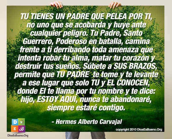 TU TIENES UN PADRE QUE PELEA POR TI | Hermes Alberto Carvajal