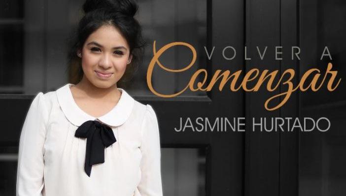 Jasmine Hurtado, Nueva Voz del Pop Cristiano,  Presenta su nueva producción «Volver A Comenzar»