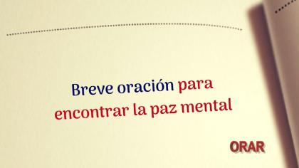 Breve oración para encontrar la paz mental