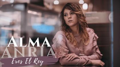 La panameña Alma Anria declara  «Eres El Rey»