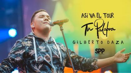 Así va el tour «Tu Palabra» de Gilberto Daza