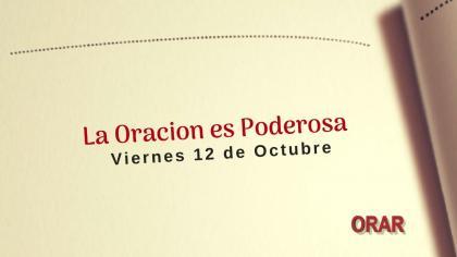 Oración para el Viernes 12 de Octubre, hoy sucederán grandes milagros.