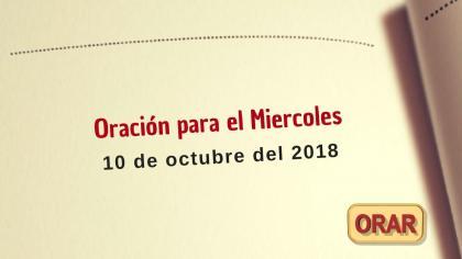 Oración para el Miércoles 10 de octubre del 2018